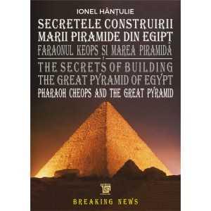Paideia Secretele Construirii Marii Piramide din Egipt - Hantulie Ionel Arte & arhitecturi 40,00 lei 2239P
