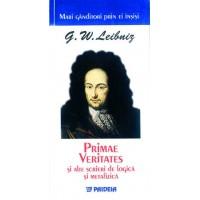 Primae Veritates şi alte scrieri de logică şi metafizică - Leibniz prin el însuşi- Gottfried Wilhelm Leibniz