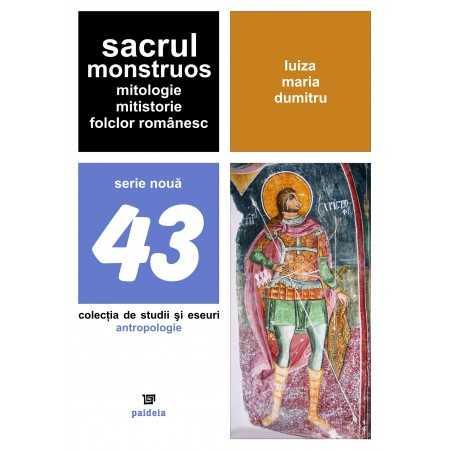 Paideia The monstrous sacredness. Mythology, history and Romanian folk Cultural studies 46,24 lei