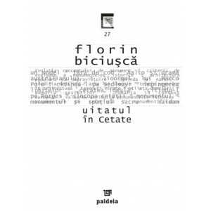 Uitatul în cetate - Florin Biciuşcă