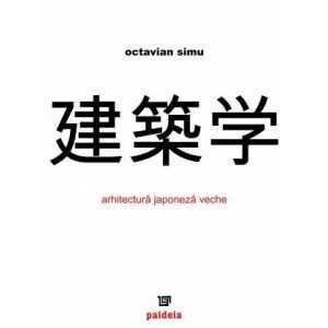 Arhitectura japoneza veche - Octavian Simu