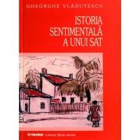 Istoria sentimentala a unui sat - Gheorghe Vladutescu