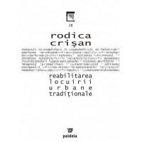 Reabilitarea locuirii urbane tradiţionale - Rodica Crisan