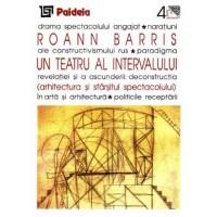Un teatru al intervalului. Arhitectura şi sfârşitul spectatorului - Roann Barris