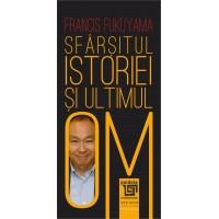 Sfârşitul istoriei şi ultimul Om - Francis Fukuyama