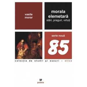 Paideia Morala elementara – stari, praguri, virtuti – Vasile Morar Filosofie 46,00 lei 0193P