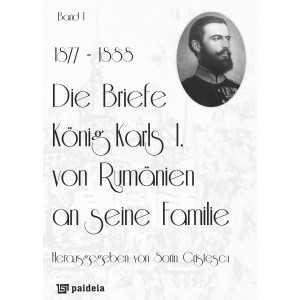 Die Briefe König Karls I. von Rumänien an seine Familie, band I (1877-1888)