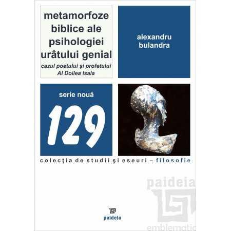 Metamorfoze biblice ale psihologiei urâtului genial.Cazul poetului şi profetului Al Doilea Isaia-Alexandru Bulandra