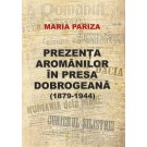 Prezenta aromanilor in presa dobrogeana (1879-1944)- Maria Pariza