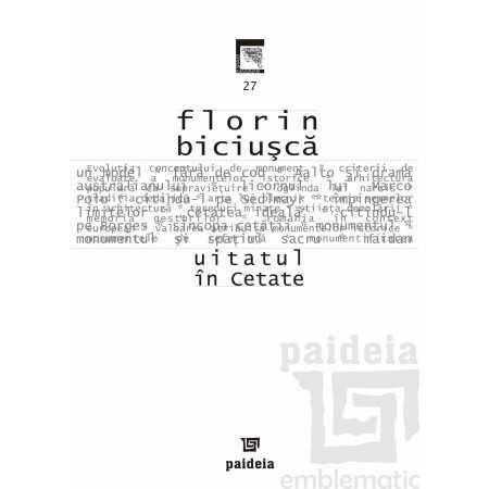 Paideia Uitatul în cetate - Florin Biciușcă Arte & arhitecturi 19,30 lei 1133P