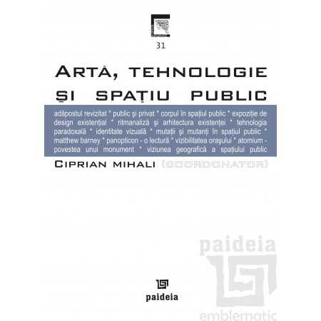 Paideia Art, technology and the public space Arts & Architecture 33,72 lei