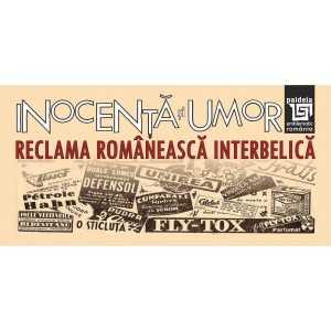 Inocenţă şi umor. Reclama românească interbelică-Editura Paideia
