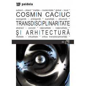 Transdisciplinaritate si arhitectura - Cosmin Cauciuc