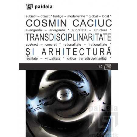 Paideia Transdisciplinarity and architecture Arts & Architecture 53,17 lei