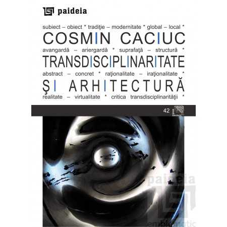 Paideia Transdisciplinarity and architecture E-book 15,00 lei