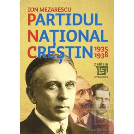 Paideia Partidul Național Creștin 1935-1938 - Ion Mezarescu E-book 15,00 lei E00002266
