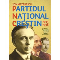 The National Christian Party 1935-1938 - Ion Mezarescu