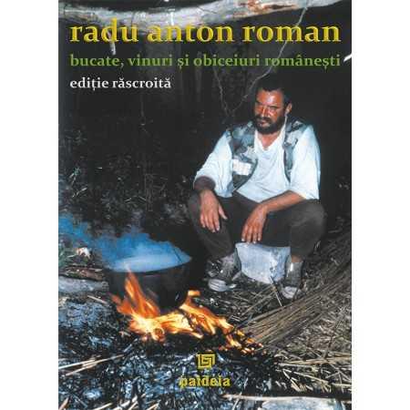 Bucate, vinuri şi obiceiuri româneşti - ediție răscroite