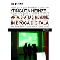 Arta, spatiu si memorie in epoca digitala - Tincuta Heinzel