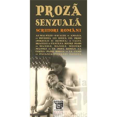Paideia Proza senzuala (scriitori români) - Antologie întocmită de dr. Petre D. Anghel Litere 21,00 lei