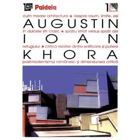 Paideia Khora. Teme si dificultati ale relatiei dintre filosofie si arhitectura - Augustin Ioan Arte & arhitecturi 20,00 lei ...