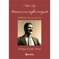 Vreau şi eu să fiu revizuit. Publicistica din anii 1937-1940, antologie publicata de prof. dr. Zoltán Rostás