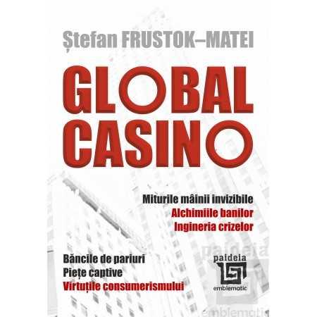 GLOBAL CASINO - Ștefan Frustok-Matei E-book 15,00 lei E00002018