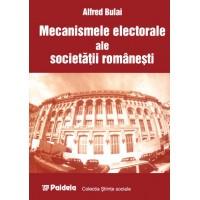 Mecanismele electorale ale societăţii româneşti - Alfred Bulai