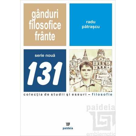 Paideia Ganduri filosofice frante – cugetari vieneze – Radu Patrascu, coordonator Vasile Morar Filosofie 38,00 lei