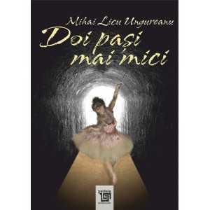 Doi pasi mai mici - Mihai Licu Ungureanu