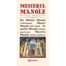Mesterul Manole (in ro, germ, engl, fr, spaniola) -