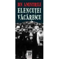 Din amintirile Elencutei Vacarescu, editia a II-a revazuta - Mariuca Vulcanescu si Ioana Falcoianu