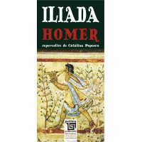 Iliada - Homer - repovestire de Catalin Popescu