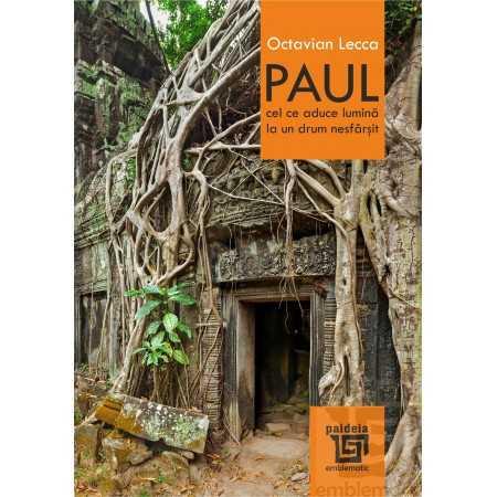 Paul. Cel ce aduce lumină la un drum nesfârșit - Octavian Lecca E-book 15,00 lei E00002234