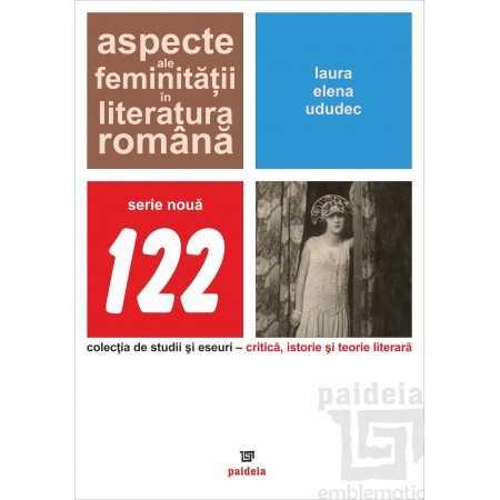 Aspecte ale feminității în literatura română - Ududec Laura E-book 15,00 lei E00002063