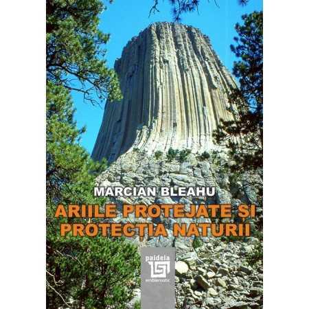 Paideia Ariile protejate si protectia naturii- Marcian Bleahu Literatures 98,00 lei