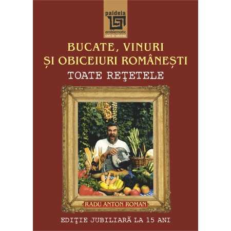 Dishes, wines and Romanian customs. All recipes in Jubilee edition. 15 years E-book 30,00 lei