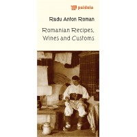 Romanian recipes wines and customs - Radu Anton Roman