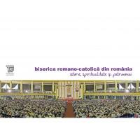 biserica romano-catolică din românia/istorie, spiritualitate și patrimoniu
