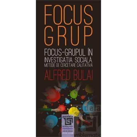Paideia Focus - grupul în investigaţia socială. Metode de cercetare calitativă ediția a II-a revăzută E-book 10,00 lei