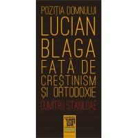 Mr. Lucian Blaga's position on Christianity and Orthodoxy - Dumitru Stăniloae