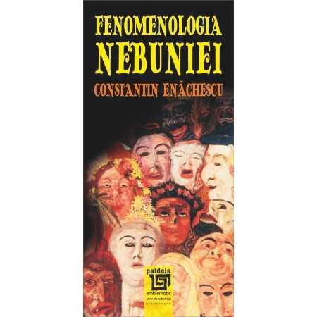 Fenomenologia nebuniei-Constantin Enachescu