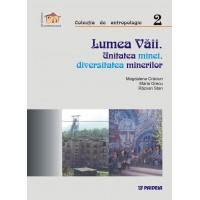 Lumea văii. Unitatea minei, diversitatea minerilor - Magdalena Craciun, Maria Grecu, Razvan Stan
