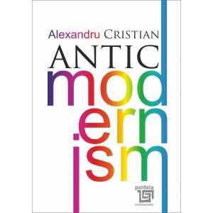 Paideia Antic modernism - Alexandru Cristian Literatures 8,00 lei