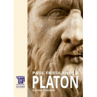Plato. Platonic works. The first period Volume II.-Paul Friedländer, trans. Maria-Magdalena Anghelescu