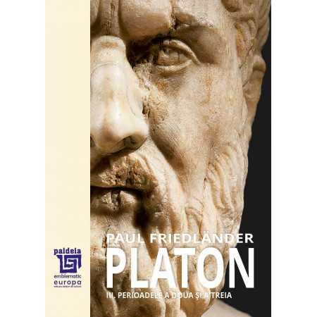 Platon.Operele platonice. Perioadele a doua și a treia Volumul III.-Paul Friedländer, trad. Maria-Magdalena Anghelescu