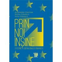Prin noi insine- o istorie a liberalismului românesc-Alexandru Cristian, Eugen Stănescu, Iulia Stănescu