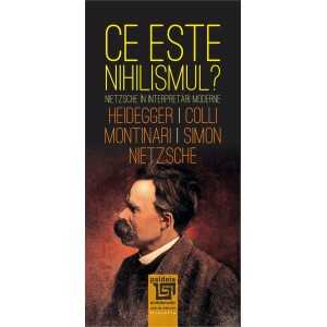 "What is ""nihilism""? Nietzsche in modern interpretations - Fr. Nietzsche, M. Heidegger, G. Colli, M. Montinari, J. Simon"