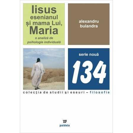 Iisus esenianul și mama Lui, Maria.O analiză de psihologie individuală-Alexandru Bulandra