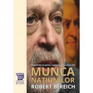 Paideia Munca natiunilor - Robert Reich Social Studies 79,00 lei